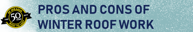 Pros and Cons of Winter Roof Work in Greater Boston
