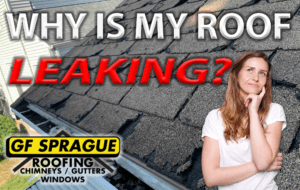 Why is my roof leaking?