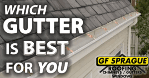 Which type of gutters is best for gutter installation in Waban, MA