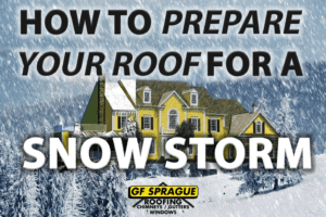 How To Prepare Your Roof For A Snowstorm